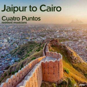 Jaipur To Cairo - Cuatro Puntos Resident Musicians