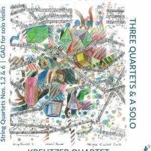Edward Cowie: Three Quartets And A Solo - Kreutzer Quartet