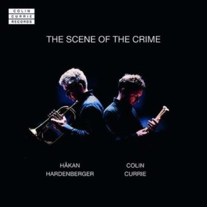 The Scene Of The Crime - Colin Currie & Hakan Hardenberger