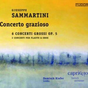 Giuseppe Sammartini: Concerto Grazioso, 6 Concerti Grossi - Barockorchester Capriccio