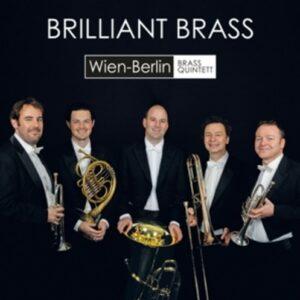 Brilliant Brass - Wien -Berlin Brass Quintett