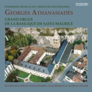 Patrimonie musical de l'Abbaye de Saint-Maurice - Georges Athanasiades
