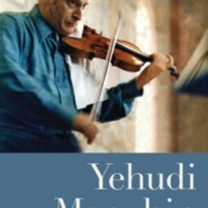 The Long Lost Gstaad Tapes - Yehudi Menuhin