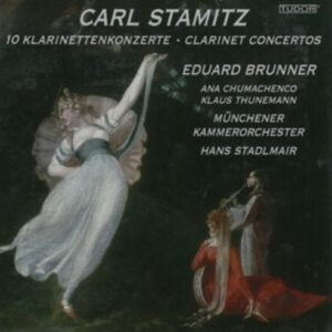 Carl Stamitz: 10 Clarinet Concerto's - Eduard Brunner