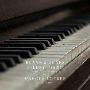 Silent Piano, Songs For Sleeping 2  - Blank & Jones