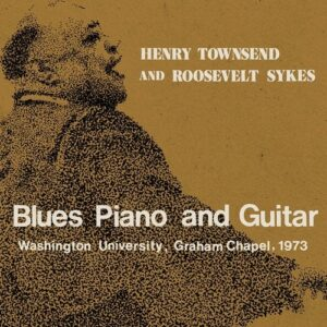 Blues Piano And Guitar - Henry Townsend & Roosevelt Sykes