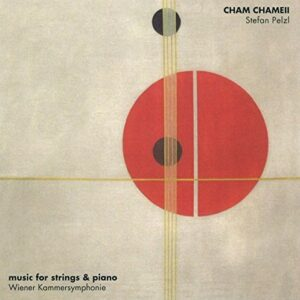 Cham Chameii Music for Strings & Piano