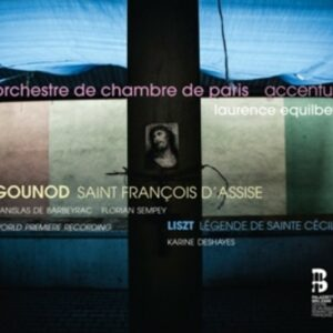 Gounod: Saint François D'Assise - Laurence Equilbey