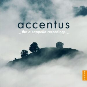 The A Cappella Recordings - Accentus