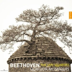 Beethoven: The Late Quartets - Quatuor Mosaiques
