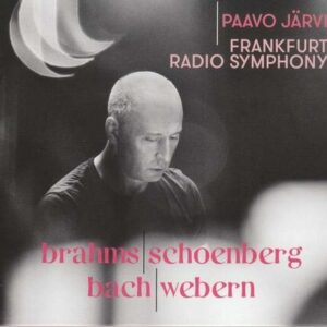 Schoenberg & Webern: Transcriptions For Orchestra - Frankfurt Radio Symphony Orchester