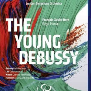 The Young Debussy - François-Xavier Roth