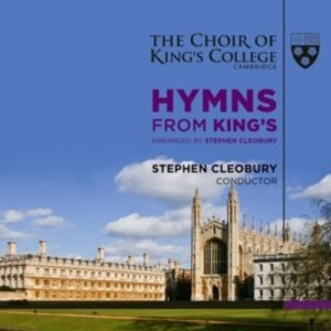 Williams / Croft / Ireland / Crüger / Monk / Dykes / Handel: Hymns From King's - Choir Of King's College