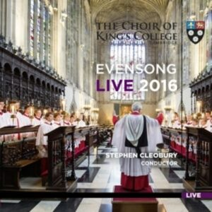 Evensong Live 2016 - Choir Of King's College