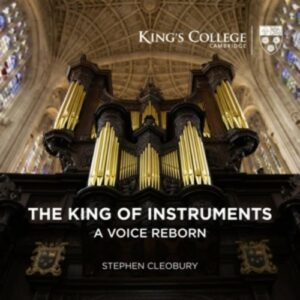 The King Of Instruments, A Voice Reborn - Stephen Cleobury