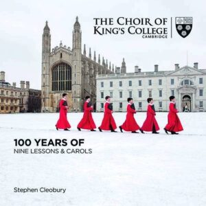 100 Years Of Nine Lessons & Carols - Choir of King's College Cambridge