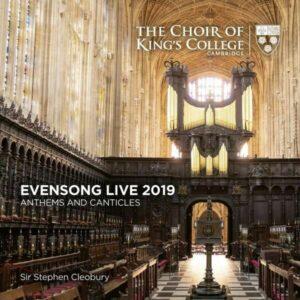 Evensong Live 2019: Anthems and Canticles - Choir of King's College Cambridge