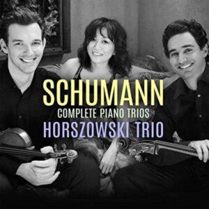 Schumann: Complete Piano Trios - Horszowski Trio