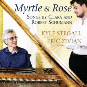 Robert & Clara Schumann: Myrtle And Rose - Kyle Stegall