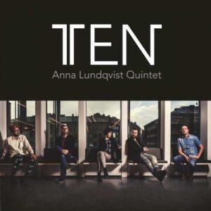 Ten - Anna Ludqvist Quintet