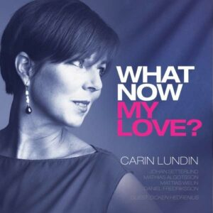 What Now My Love? - Carin Lundin