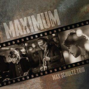Maximum - Max Schultz Trio