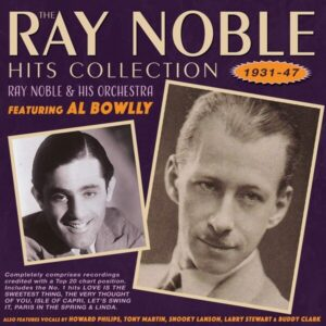 Ray Noble Hits Collection 1931-47 - Ray Noble & His Orchestra
