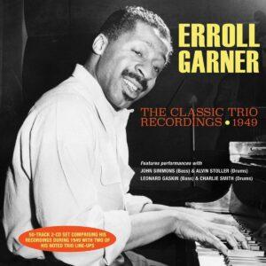 Classic Trio Recordings 1949 - Errol Garner