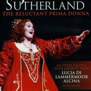 The Reluctant Prima Donna - Sutherland