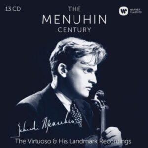 The Menuhin Century: The Virtuoso & His Landmark Recordings