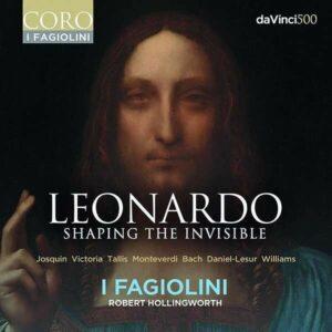 Leonardo, Shaping The Invisible - I Fagiolini