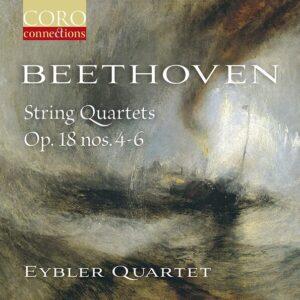 Beethoven: String Quartets Op. 18 Nos. 4-6 - Eybler Quartet