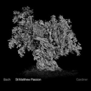 Bach: St Matthew Passion - John Eliot Gardiner