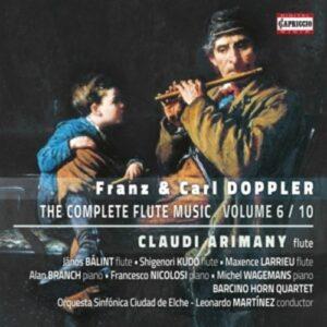 Carl & Franz Doppler: The Complete Flute Music, Volume 6 - Claudi Arimany