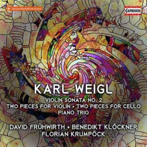 Karl Weigl: Chamber Music - David Frühwirth