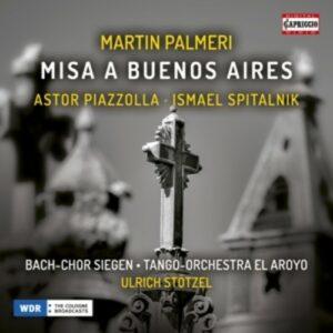 Martin Palmeri: Misa a Buenos Aires - Dagmar Linde