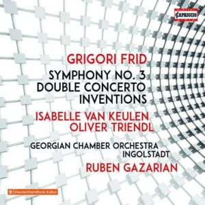 Grigori Frid: Symphony No. 3, Double Concerto - Isabelle van Keulen