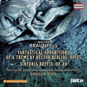 Walter Braunfels: Fantastical Apparitions - Deutsche Staatsphilharmonie Rheinland-Pfalz