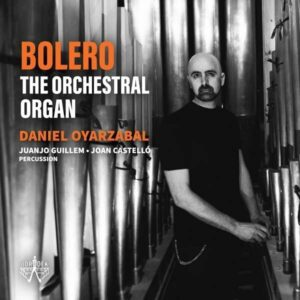 Bolero, The Orchestral Organ - Daniel Oyarzabal