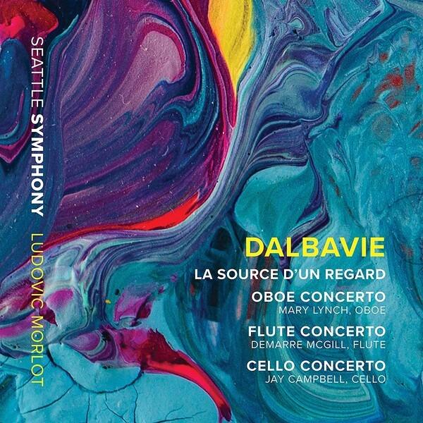Marc-Andre Dalbavie: La Source D'Un Regard , Concertos - Ludovic Morlot