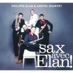 Sax Avec Elan! - Amstel Quartet, Elan