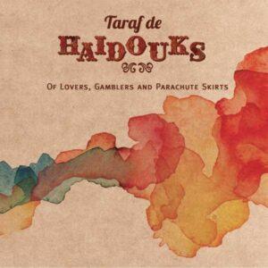Of Lovers, Gamblers And Parachute Skirts - Taraf De Haidouks