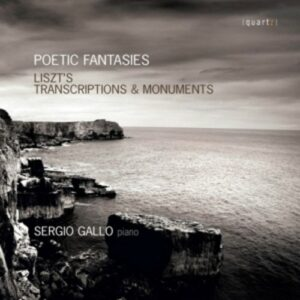 Poetic Fantasies: Liszt's Transcriptions and Monuments - Gallo