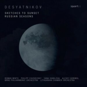 Leonid Desyatnikov: Sketches To Sunset / Russian Seasons - Roman Mints