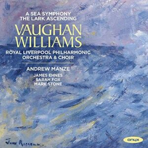 Vaughan Williams: A Sea Symphony, The Lark Ascending - Andrew Manze
