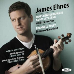 Newton Howard / Kernis: Violin Concertos - James Ehnes