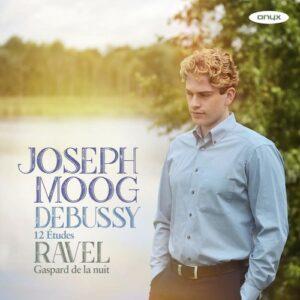Debussy: 12 Etudes / Ravel: Gaspard de la Nuit - Joseph Moog