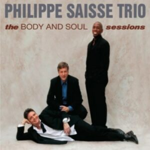 The Body And Soul Sessions - Philippe Saisse