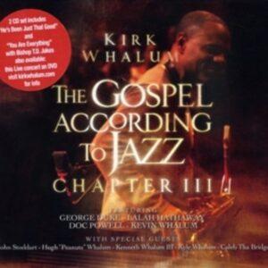 The Gospel According To Jazz, Chapter III - Kirk Whalum
