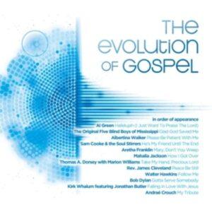 Dylan / Green / Walker / Cooke / Franklin / Jackson / Dorsey: The Evolution Of Gospel